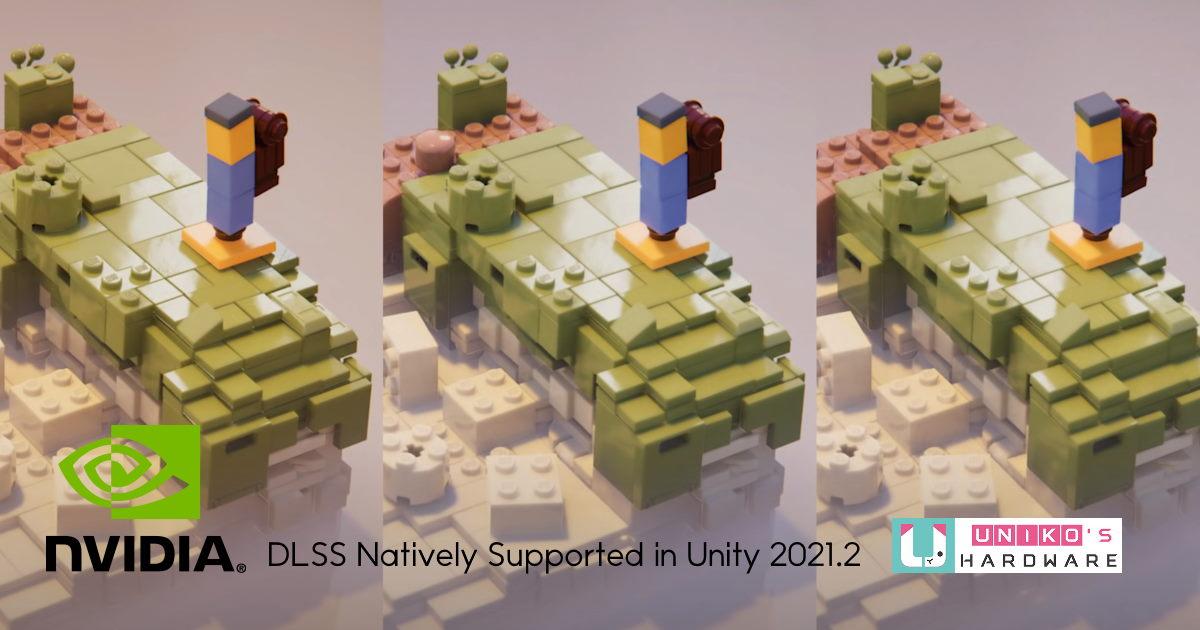GTC 2021:Unity 在其遊戲引擎中加入支援 NVIDIA DLSS。