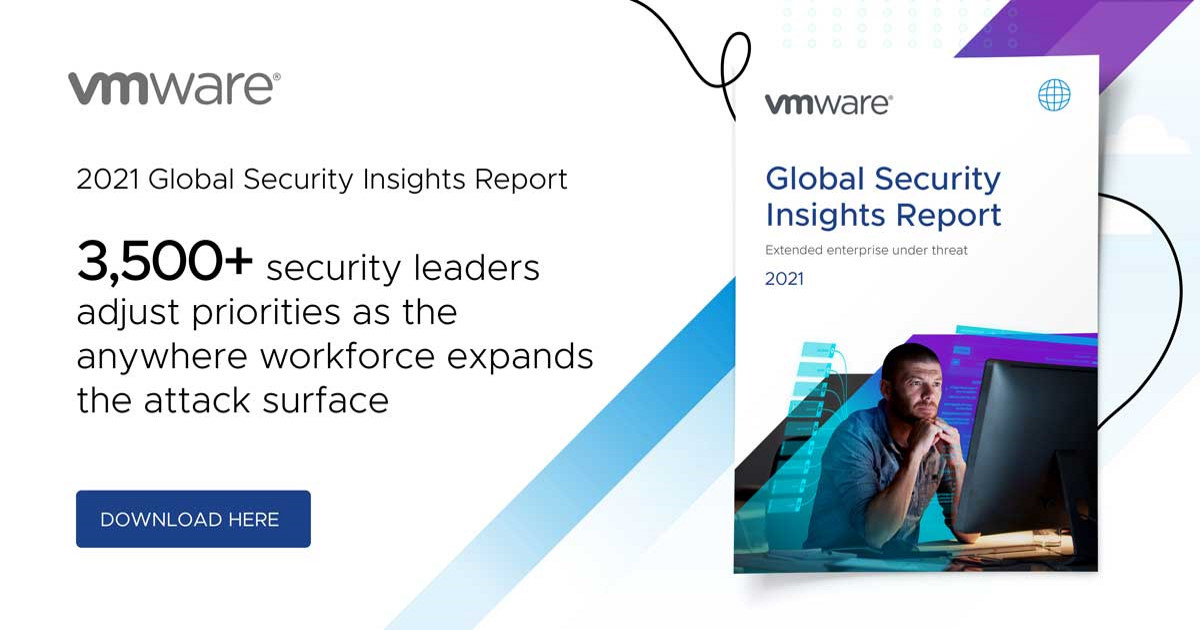 VMware 發表 2021 年全球安全洞察報告,顯示針對隨處工作團隊的網路攻擊大增