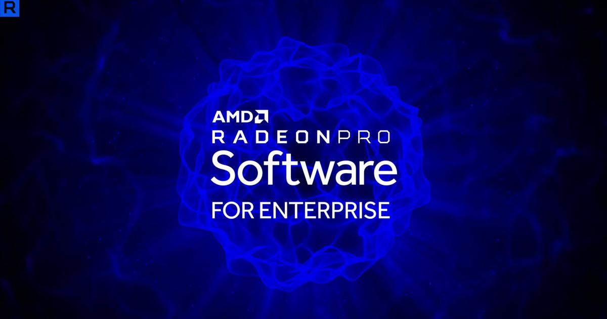 AMD 釋出 Radeon PRO Software for Enterprise 21 Q2 版專業級繪圖驅動軟體